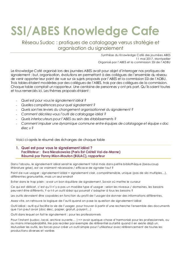 SSI/ABES Knowledge Cafe Réseau Sudoc : pratiques de catalogage versus stratégie et organisation du signalement Synthèse du...