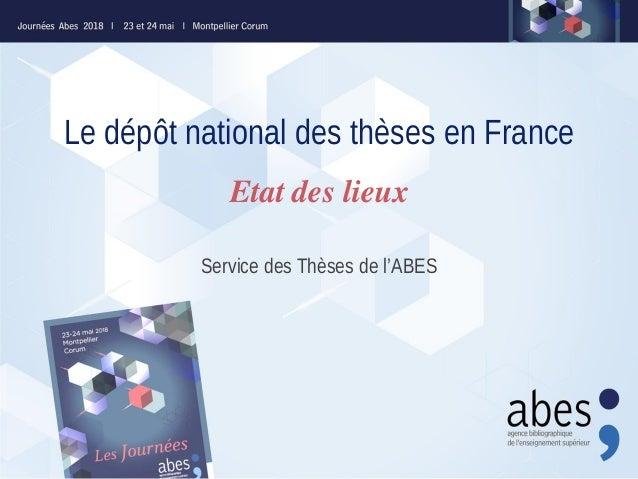Le dépôt national des thèses en France Service des Thèses de l'ABES Etat des lieux