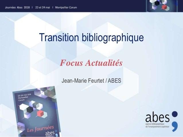Transition bibliographique Jean-Marie Feurtet / ABES Focus Actualités