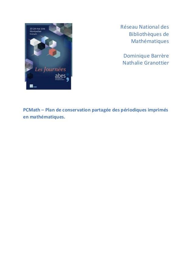 Réseau National des Bibliothèques de Mathématiques Dominique Barrère Nathalie Granottier PCMath – Plan de conservation par...