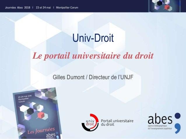 Univ-Droit Gilles Dumont / Directeur de l'UNJF Le portail universitaire du droit