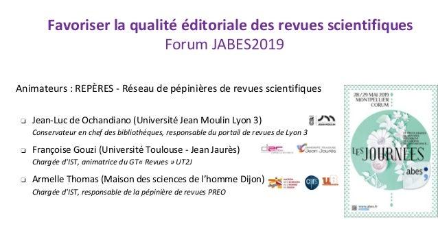 Animateurs : REPÈRES - Réseau de pépinières de revues scientifiques ❏ Jean-Luc de Ochandiano (Université Jean Moulin Lyon ...