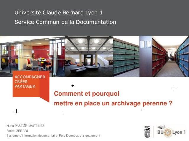 Université Claude Bernard Lyon 1 Service Commun de la Documentation ACCOMPAGNER CRÉER PARTAGER Comment et pourquoi mettre ...