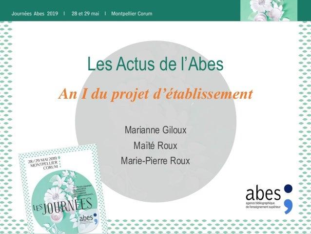 Les Actus de l'Abes Marianne Giloux Maïté Roux Marie-Pierre Roux An I du projet d'établissement