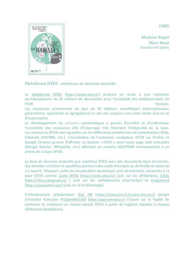 CNRS Maxime Ragot Marc Roux Direction IST (DIST) Plateforme ISTEX : contenus et services associés La plateforme ISTEX [htt...