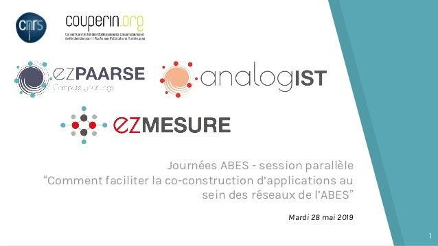 """Journées ABES - session parallèle """"Comment faciliter la co-construction d'applications au sein des réseaux de l'ABES"""" Mard..."""