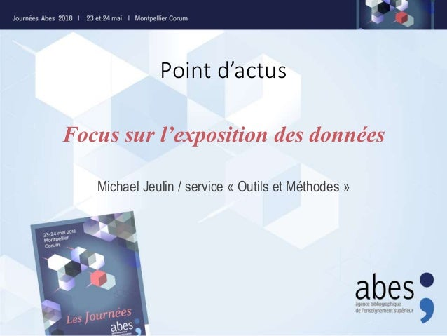 Point d'actus Michael Jeulin / service « Outils et Méthodes » Focus sur l'exposition des données