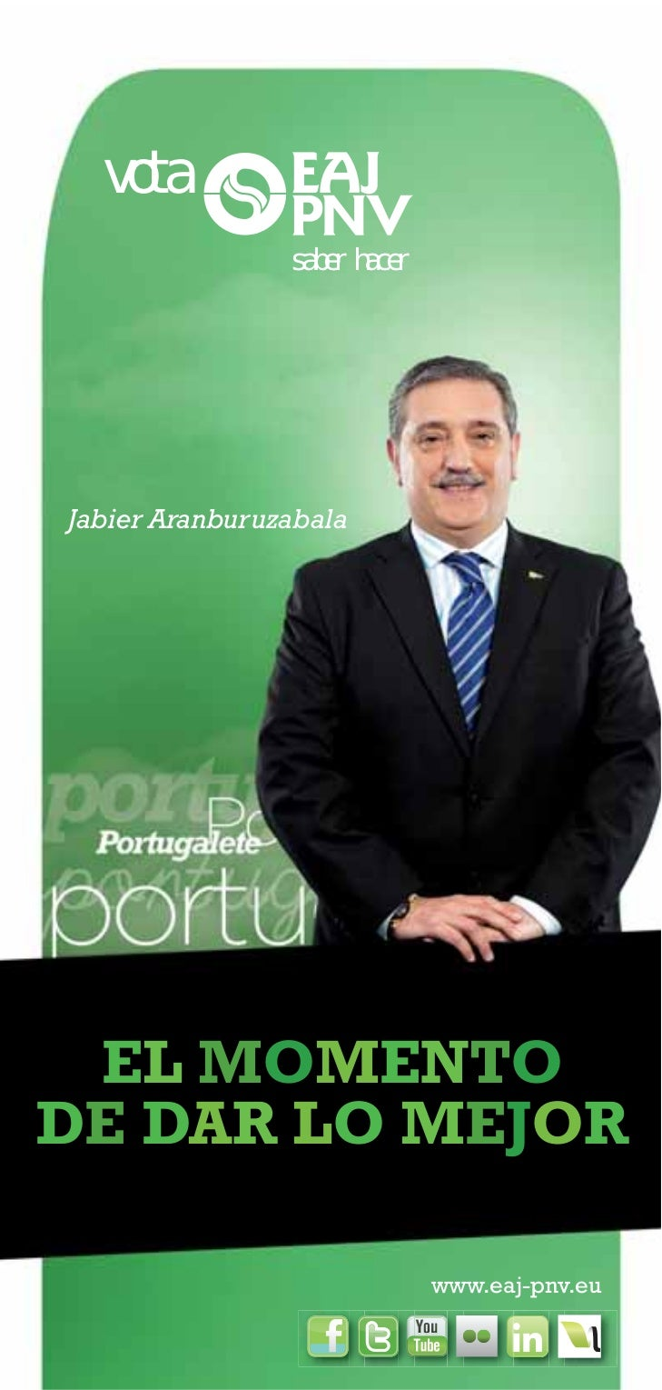 vota                saber hacerJabier Aranburuzabala EL MOMENTODE DAR LO MEJOR                              www.eaj-pnv.eu...