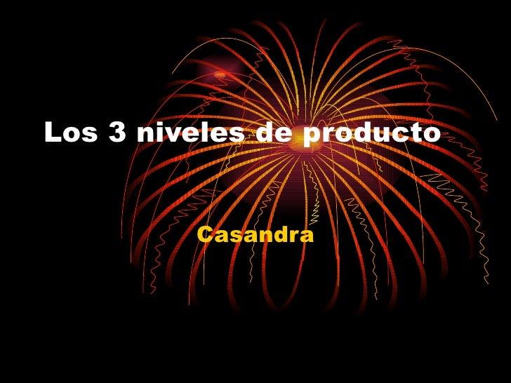 Los 3 niveles de producto Casandra