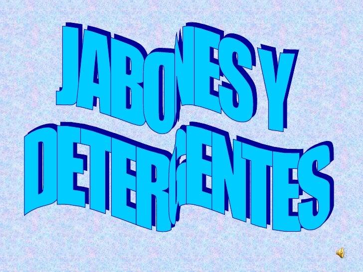 JABONES Y DETERGENTES