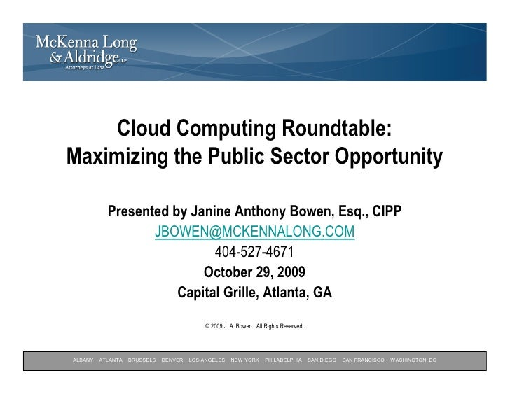 Cloud Computing Roundtable: Maximizing the Public Sector Opportunity             Presented by Janine Anthony Bowen, Esq., ...