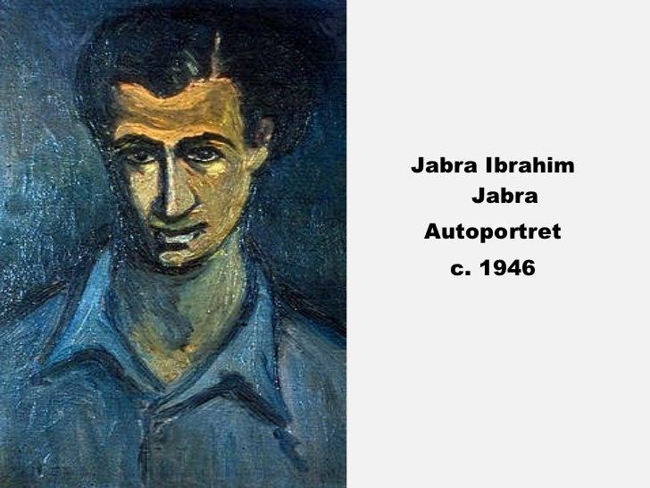 <ul><li>Jabra Ibrahim Jabra </li></ul><ul><li>Autoportret </li></ul><ul><li>c. 1946 </li></ul>