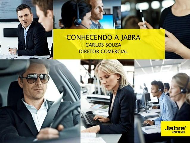 CONHECENDO A JABRA CARLOS SOUZA DIRETOR COMERCIAL