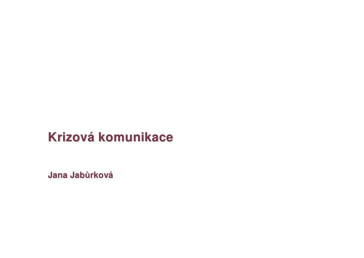 Krizová komunikace  Jana Jabůrková
