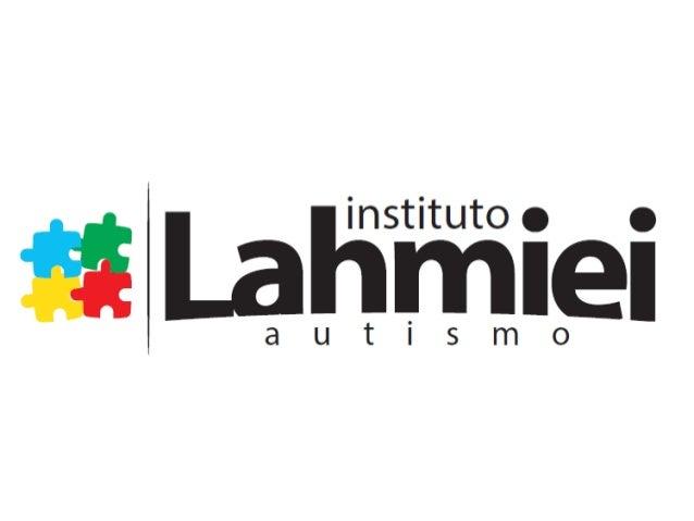 Ana Arantes Instituto LAHMIEI Autismo DPsi - UFSCar Paulo Chereguini Instituto LAHMIEI Autismo
