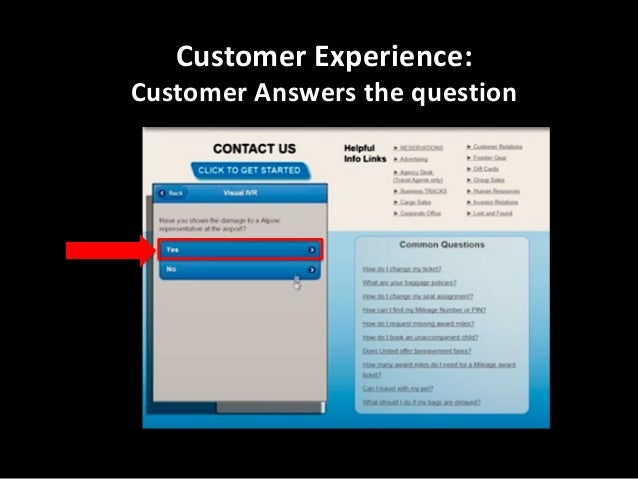 Contact Us Becomes An Interactive, Visual Touchscreen With Easy to Read Options Visual IVR Menu Opens Up  Customers can: •...