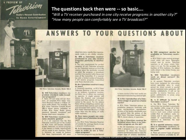 """The questions back then were -- so basic…. """"Will a TV receiver purchased in one city receive programs in another city?"""" """"H..."""