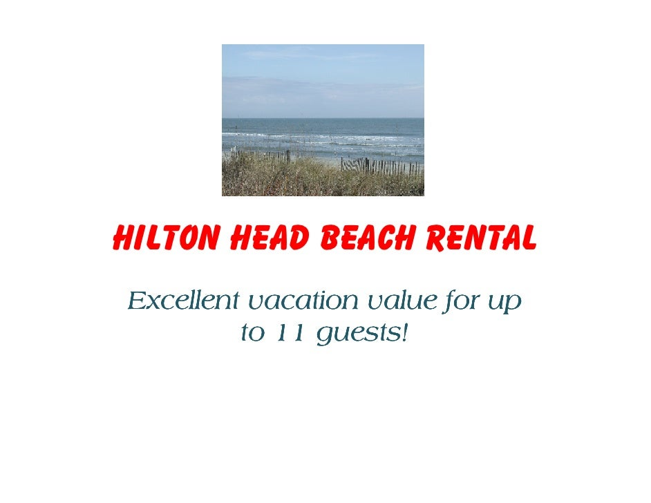 Hilton Head Beach Rental Excellent vacation value for up          to 11 guests!