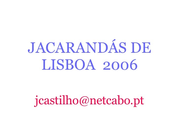 JACARANDÁS DE LISBOA  2006 [email_address]