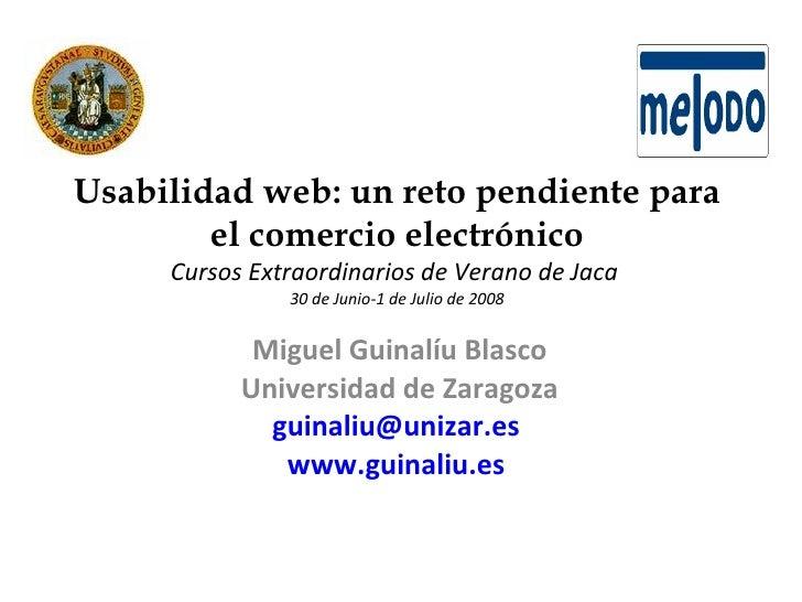 Usabilidad web: un reto pendiente para el comercio electrónico Cursos Extraordinarios de Verano de Jaca  30 de Junio-1 de ...
