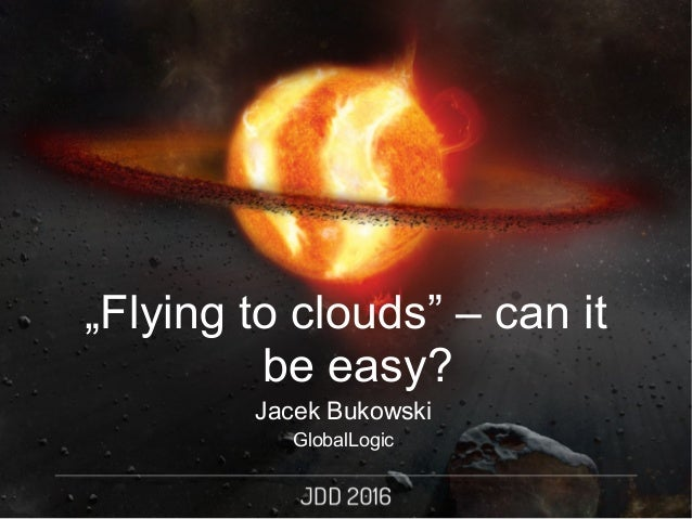 "Jacek Bukowski GlobalLogic ""Flying to clouds"" – can it be easy?"