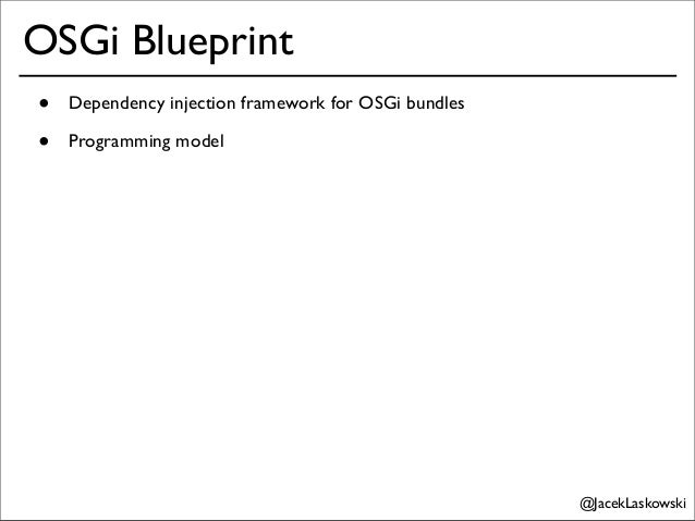 Developing modular applications with java ee 6 and enterprise osgi osgi blueprint dependency injection framework for osgi bundles jaceklaskowski 7 malvernweather Gallery