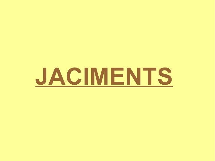 JACIMENTS