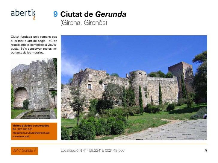 09 Ciutat de Gerunda                                        (Girona, Gironès) Ciutat fundada pels romans cap al primer qua...