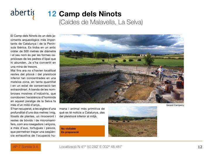 12 Camp dels Ninots                                        (Caldes de Malavella, La Selva) El Camp dels Ninots és un dels ...