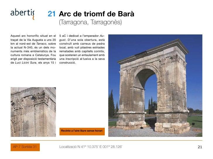 21 Arc de triomf de Barà                                       (Tarragona, Tarragonès) Aquest arc honorífic situat en el  ...