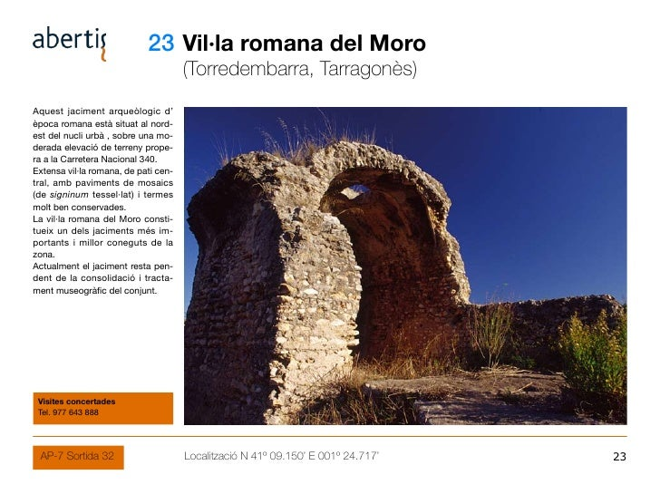 23 Vil·la romana del Moro                                       (Torredembarra, Tarragonès) Aquest jaciment arqueòlogic d'...