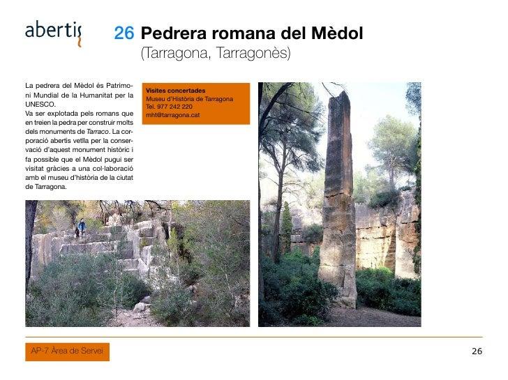 26 Pedrera romana del Mèdol                                          (Tarragona, Tarragonès) La pedrera del Mèdol és Patri...