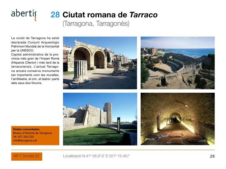 28 Ciutat romana de Tarraco                                            (Tarragona, Tarragonès) La ciutat de Tarragona ha e...