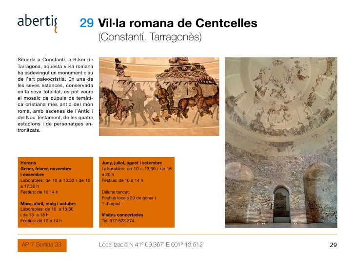 29 Vil·la romana de Centcelles                                      (Constantí, Tarragonès) Situada a Constantí, a 6 km de...