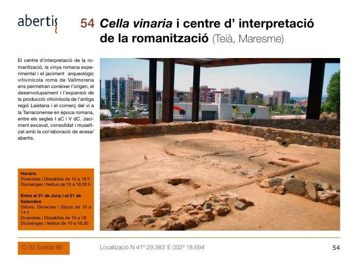 54 Cella vinaria i centre d' interpretació                                         de la romanització (Teià, Maresme) El c...