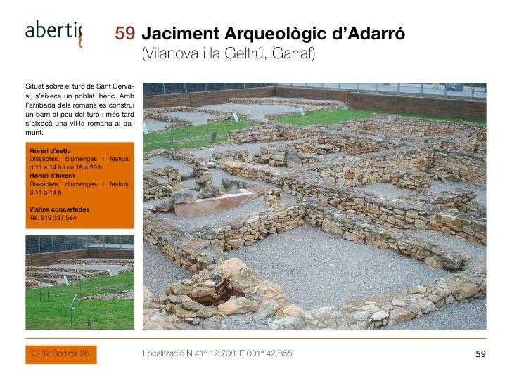 59 Jaciment Arqueològic d'Adarró                                       (Vilanova i la Geltrú, Garraf) Situat sobre el turó...