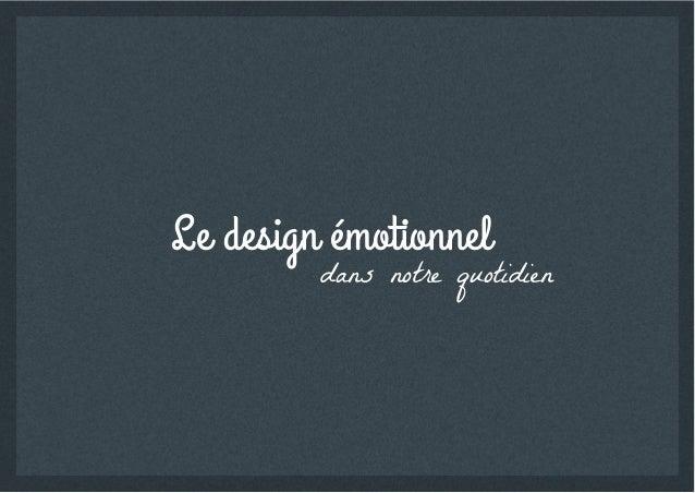 Le design émotionnel         dans notre quotidien