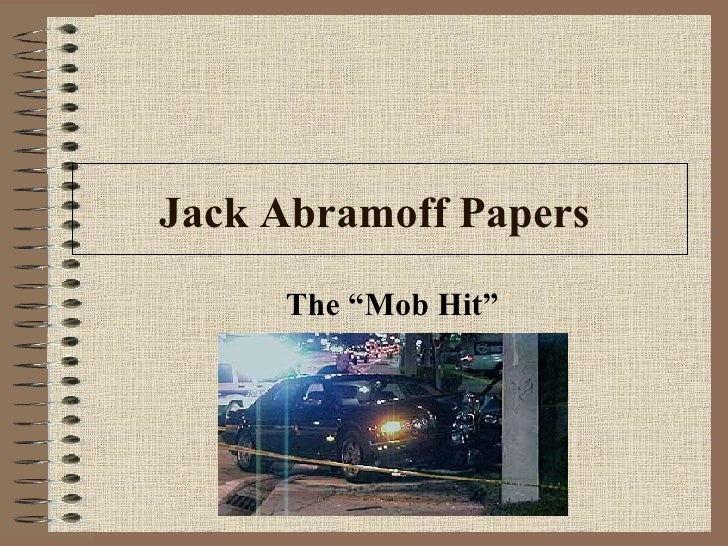 "Jack Abramoff Papers   The ""Mob Hit"""