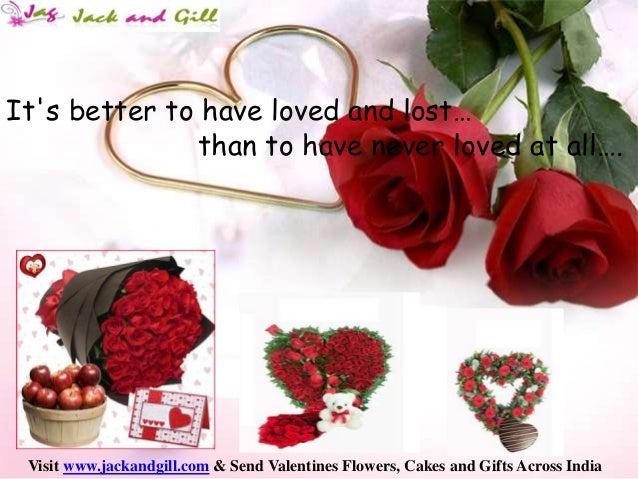 To Have Loved And Lost Quotes: Tis Better To Have Loved And Lost Than Never To