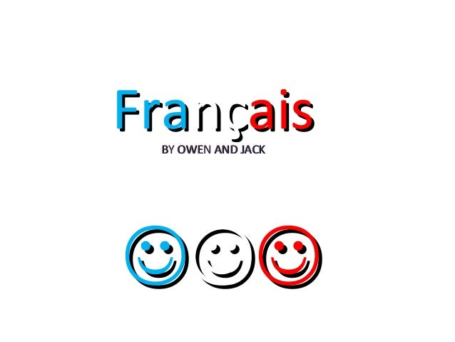 Français BY OWEN AND JACK  