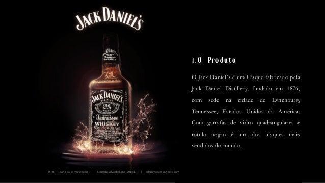 O Jack Daniel´s é um Uísque fabricado pela Jack Daniel Distillery, fundada em 1876, com sede na cidade de Lynchburg, Tenne...