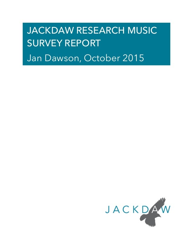 JACKDAW RESEARCH MUSIC SURVEY REPORT Jan Dawson, October 2015