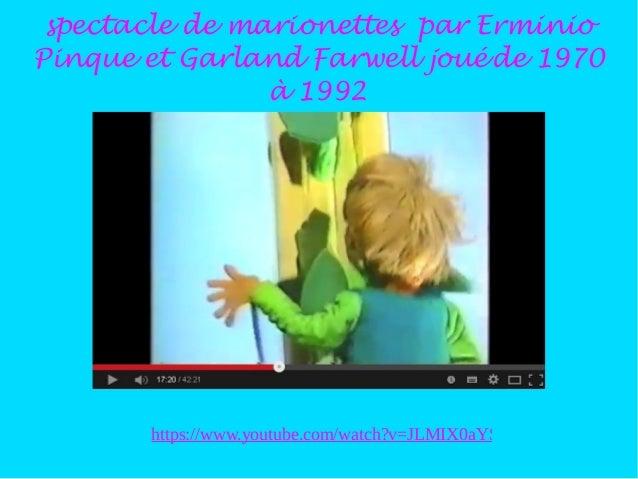 spectacle de marionettes par Erminio Pinque et Garland Farwell jouéde 1970 à 1992 https://www.youtube.com/watch?v=JLMIX0aY...
