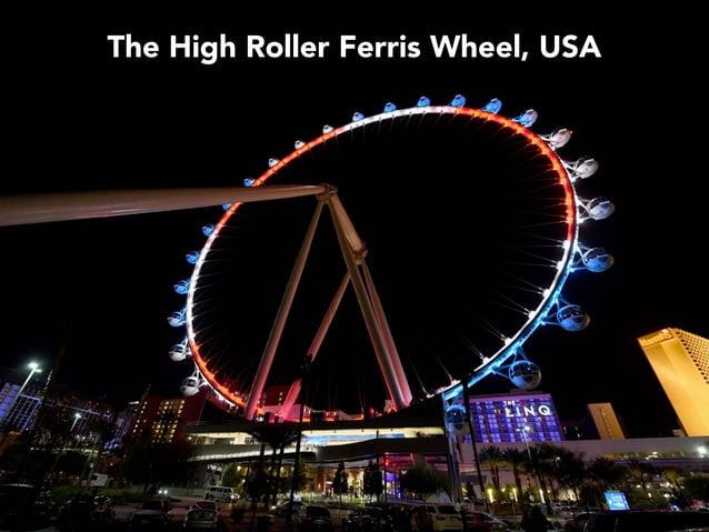 The High Roller Ferris Wheel, USA