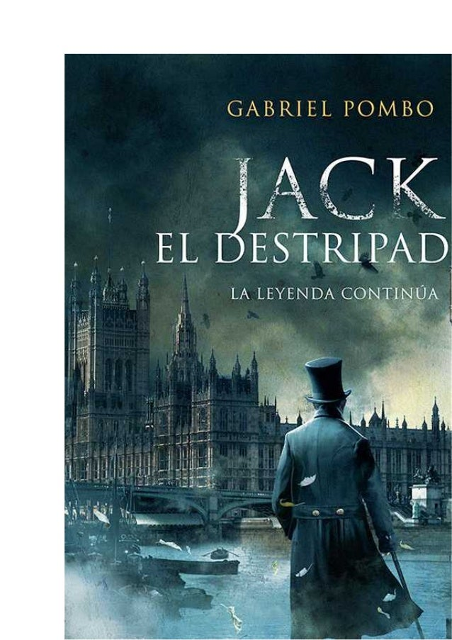 Gabriel Pombo Jack el Destripador La leyenda continúa