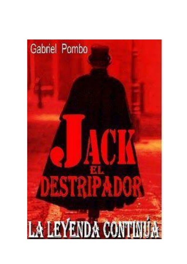 Dr. Gabriel Pombo       Jackel DestripadorLa leyenda continúa