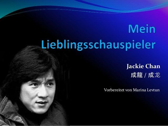 Jackie Chan 成龍 / 成龙 Vorbereitet von Marina Levtun