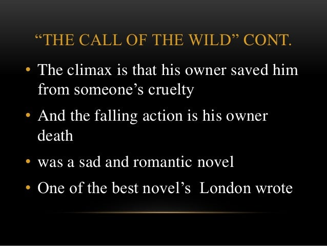 a literary analysis of the journey in the novel the call of the wild Call of the wild book analysis the call of the wild is a story  the call of the wild after a long journey of  fictional novel, the call of the wild,.