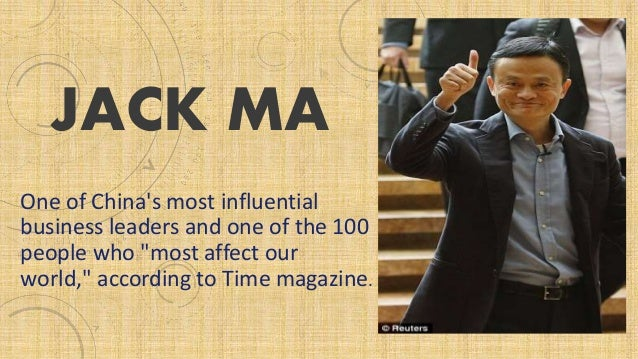 "JACK MA One of China's most influential business leaders and one of the 100 people who ""most affect our world,"" according ..."