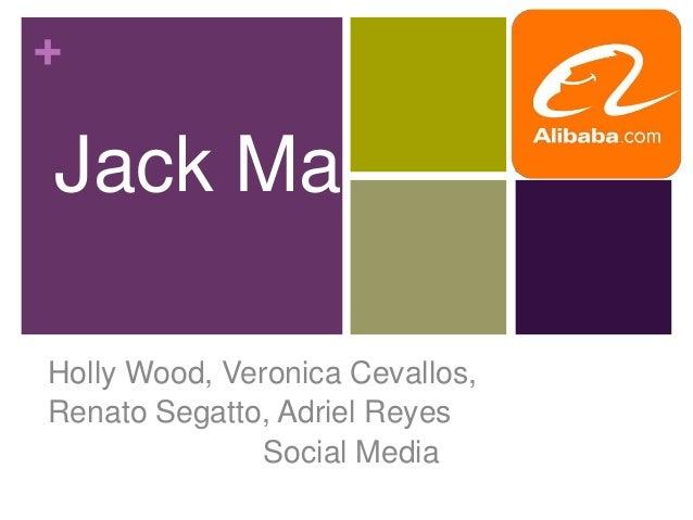 + Jack Ma Holly Wood, Veronica Cevallos, Renato Segatto, Adriel Reyes Social Media